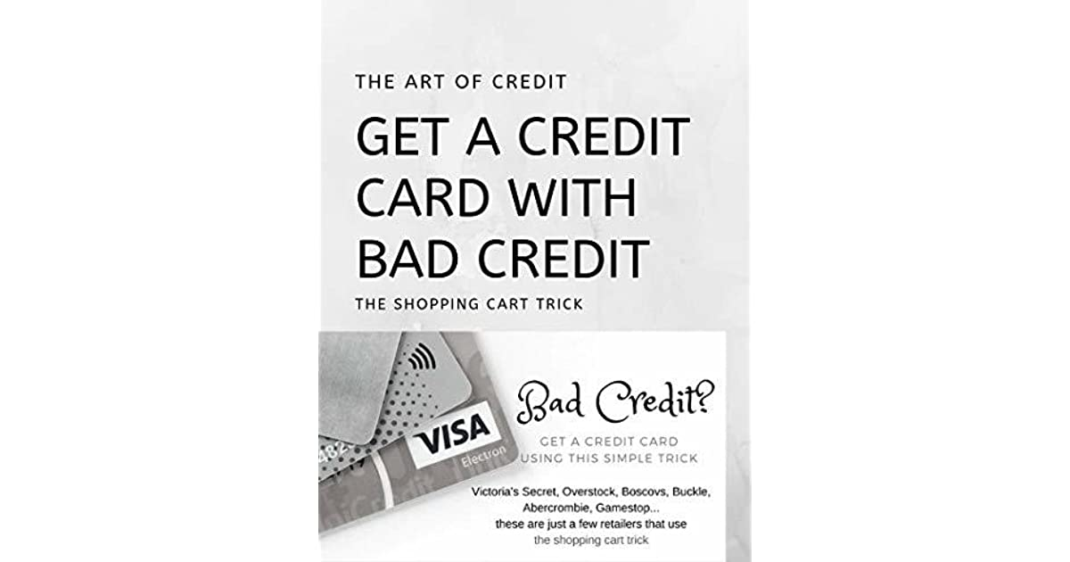 1fc347723 Get a Credit Card with Bad Credit: The Shopping Cart Trick, How to Raise  Your Credit Score,How to Build Credit, How to Build Credit, How to Improve  Your .