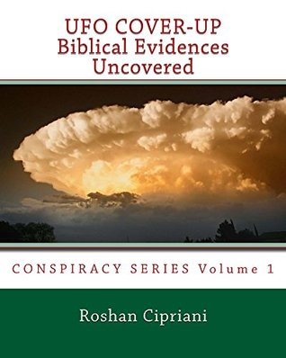 UFO COVER-UP: Biblical Evidences Uncovered (Conspiracy Book 1)