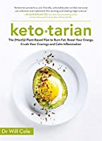 Ketotarian: The (Mostly) Plant-based Plan to Burn Fat, Boost Energy, Crush Cravings and Calm Inflammation