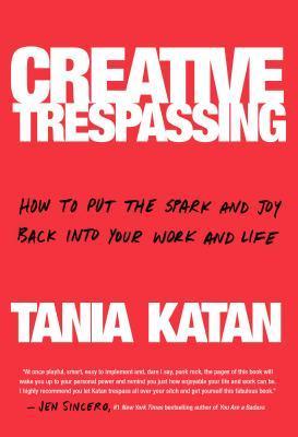 Creative Trespassing by Tania Katan