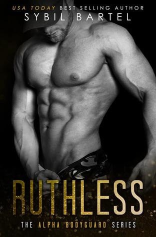 Ruthless (Alpha Bodyguard, #4)