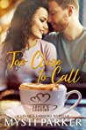 Download ebook Too Close to Call by Mysti Parker