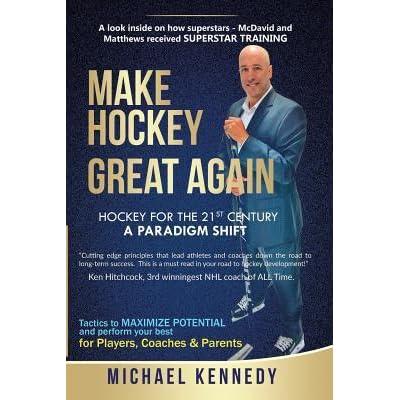 Hockey for the 21st Century Make Hockey Great Again A Paradigm Shift