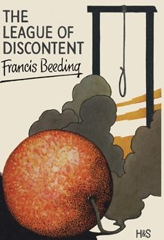 The League of Discontent by Francis Beeding