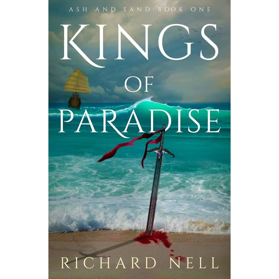 Not Exactly Paradise But It Wasnt Bad >> Kings Of Paradise Ash And Sand 1 By Richard Nell