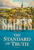 Saints: The Story of the Church of Jesus Christ in the Latter Days: Vol. 1: The Standard of Truth, 1815-1846