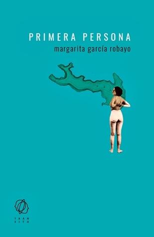 Primera persona by Margarita García Robayo
