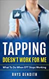 Tapping Doesn't Work for Me. by Rhys Bendith