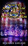 White Racialism and American Nationalism