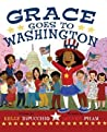 Grace Goes to Washington by Kelly DiPucchio