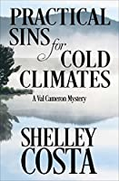 Practical Sins for Cold Climates (The Val Cameron Mysteries Book 1)