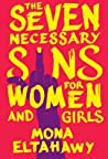 The Seven Necessary Sins for Women and Girls by Mona Eltahawy