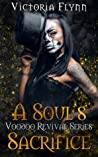 A Soul's Sacrifice (The Voodoo Revival #1)