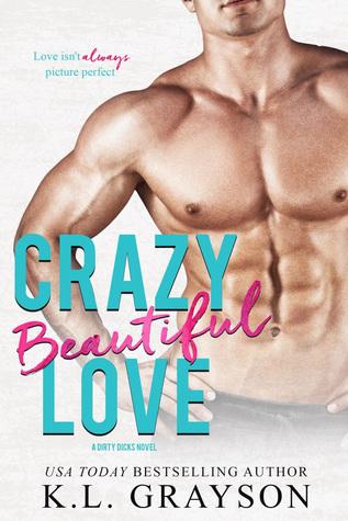 Crazy Beautiful Love (Dirty Dicks #4)