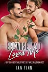 Because You Loved Me (Baytown Boys, #3)