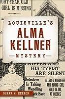 Louisville's Alma Kellner Mystery