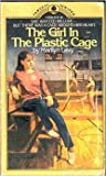 The Girl in the Plastic Cage by Marilyn Levy
