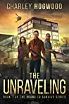 The Unraveling: Book 1 of the Bound to Survive Series
