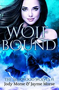 Wolfbound (The Sherwood Wolves #1)