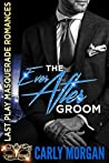 The Ever After Groom (Last Play Masquerade Romances #3)