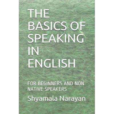 The Basics of Speaking in English: For Beginners and Non