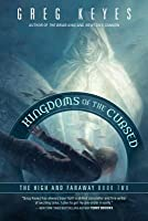 Kingdoms of the Cursed: The High and Faraway, Book Two