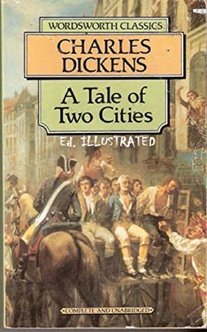 A Tale of Two Cities ( Ed. Illustrated )