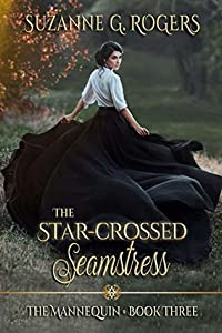 The Star-Crossed Seamstress (The Mannequin #3)