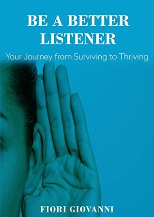 Be a Better Listener by Fiori Giovanni