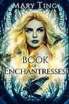 Book of Enchantresses (Book of Watchers, #2)