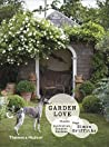Garden Love: Plants • Dogs • Country Gardens