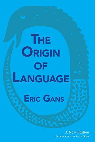 The Origin of Language - Eric Gans