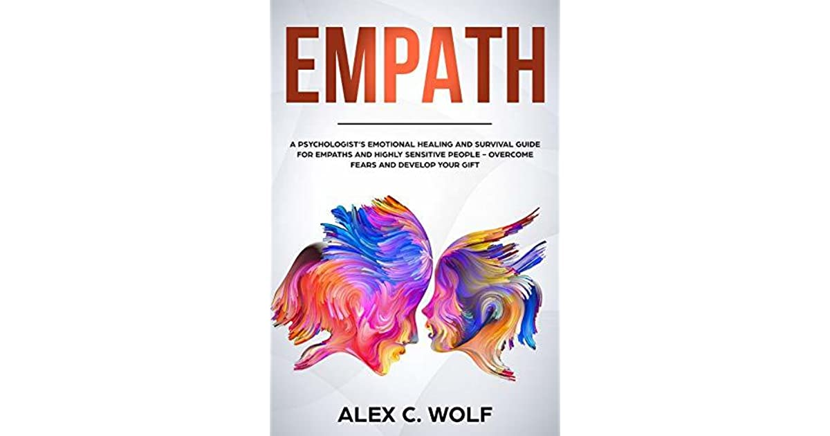 Empath: A Psychologist's Emotional Healing and Survival