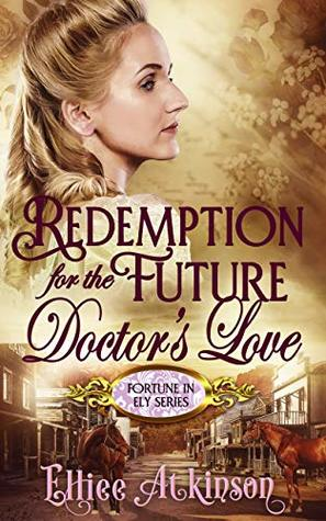 Redemption for the Future Doctor's Love