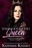 The Vendetti Queen: - Capo Dei Capi - Ruthless Matteo Vendetti