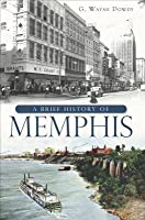 A Brief History of Memphis