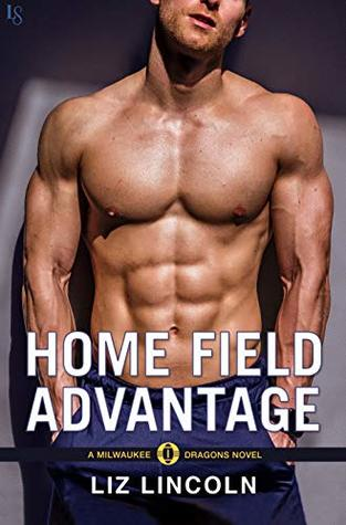 Home Field Advantage (Milwaukee Dragons, #3)