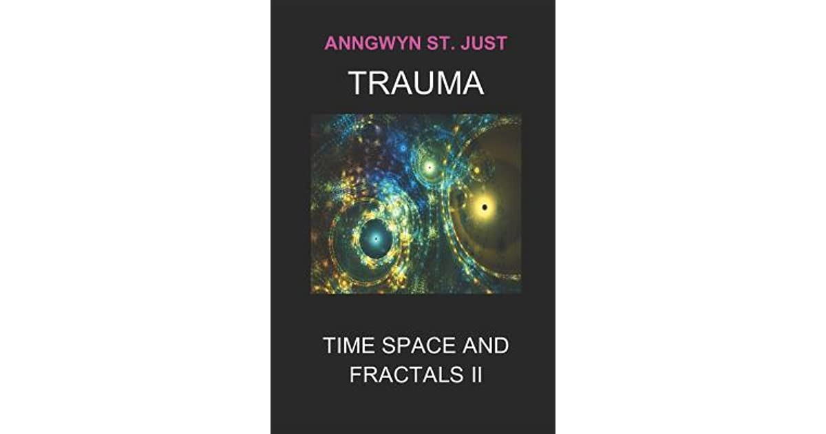 TRAUMA: Time, Space and Fractals