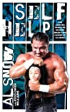 Self Help: Life Lessons from the Bizarre Wrestling Career of Al Snow ebook download free