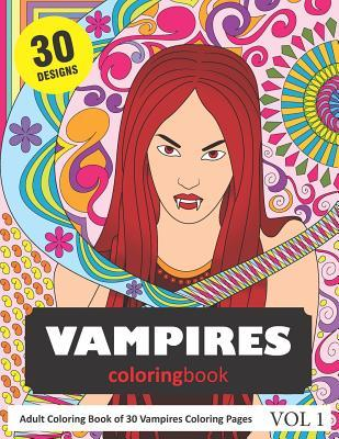Vampires Coloring Book 30 Coloring Pages Of Vampire Designs In