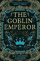 The Goblin Emperor (The Goblin Emperor, #1)
