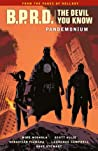 B.P.R.D. The Devil You Know, Vol. 2: Pandemonium