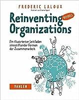 Reinventing Organizations: Ein illustrierter Leitfaden sinnstiftender Formen der Zusammenarbeit