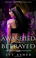 Awakened And Betrayed (The Lost Sentinel, #2)