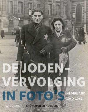 De Jodenvervolging in foto's: Nederland 1940-1945