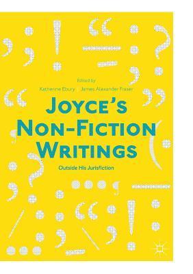 Joyce's Non-Fiction Writings: Outside His Jurisfiction
