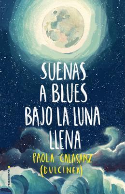 Suenas a blues bajo la luna llena (Luna, #1)