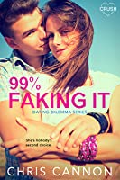 99% Faking It (Dating Dilemma, #2)