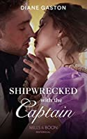 Shipwrecked With The Captain (Mills & Boon Historical) (The Governess Swap, Book 2)