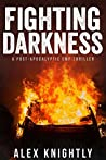 Fighting Darkness: A Post-Apocalyptic EMP Thriller (Fighting to Survive Book 2)